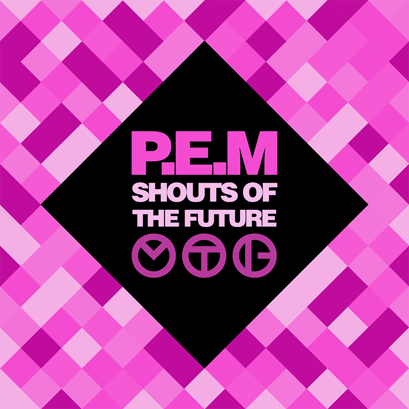 PEM Shouts Of The Future